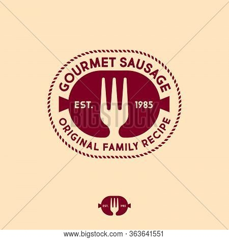 Gourmet Sausages Logo. Original Products. Butcher Shop Sign. Silhouette Of Sausage With Fork.