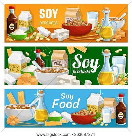 Soy Food Products, Soybean Organic Food And Cooking Ingredients, Vector Banners. Organic Vegan Nutri