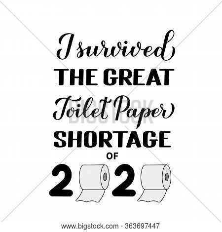 I Survived The Great Toilet Paper Shortage Of 2020 Calligraphy Hand Lettering. Funny Quarantine Quot