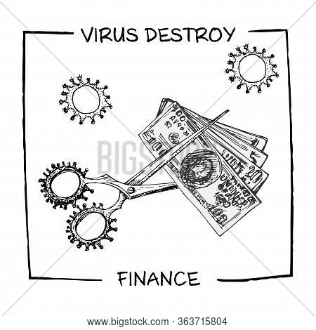 Poster Against Coronavirus Epidemic With Text Virus Destroy Finance. Design Concept For Economic And