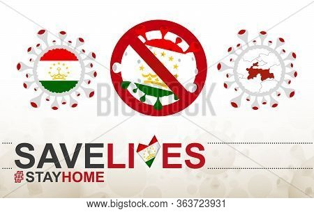Coronavirus Cell With Tajikistan Flag And Map. Stop Covid-19 Sign, Slogan Save Lives Stay Home With