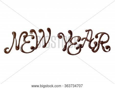 Inscription New Year Made Of Chocolate Elegant Font With Swirls, Isolated On White Background. 3d Il