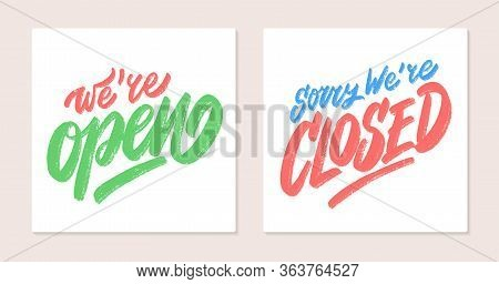 Open And Closed Signs. Were Open. Sorry, Were Closed. Vector Lettering.