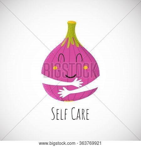 Self Care Cute Fig Character Hug Itself. Sticker Baby Print Icon In Cartoon Style. Food Kid. Vector