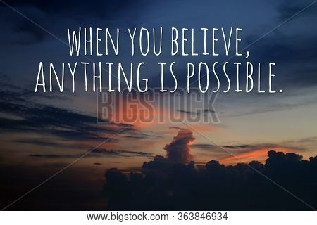 Inspirational Quote - When You Believe, Anything Is Possible. With Natural Background Of Colorful Ev