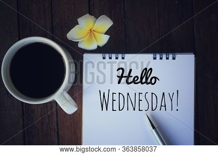 Hello Wednesday. Have A Happy, Beautiful And Productive Wednesday Concept. With A Cup Of Morning Cof