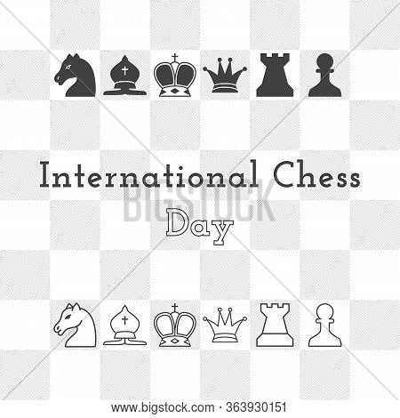 International Chess Day - Greeting Card With Chess Pieces And Chess Board. Vector Illustration Of Ch
