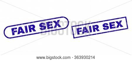 Blue Rectangle And Rounded Fair Sex Seal Stamp. Flat Vector Scratched Seal Stamps With Fair Sex Capt