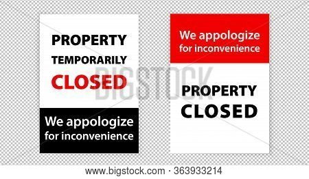 A4 Warning Sign. Property Temporarily Closed.. White Ad For Shops, Beauty Salones, Casino, Other Are