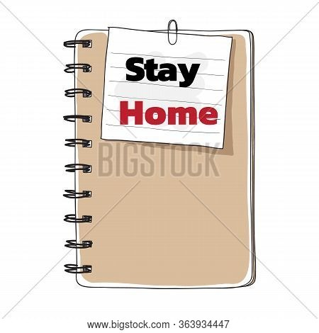 Stay Home Covid-19 And Brown Notebook And Notepaper Hand Drawn Vector Art Painting Illustration