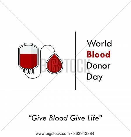 World Blood Donor Day. Blood Bag Design. Transfusing Blood From Blood Bag. Give Blood Give Life. Vec