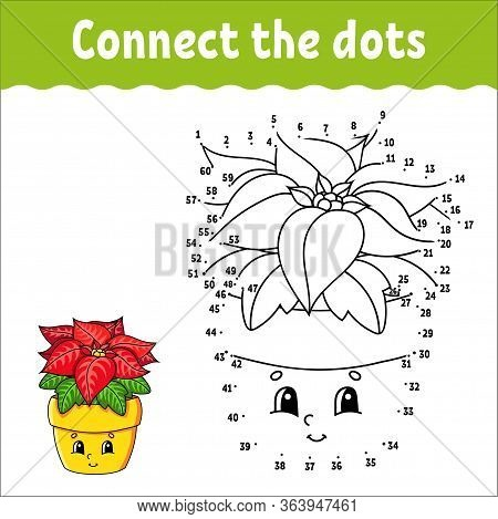 Dot To Dot Game. Draw A Line. Poinsettia Flower In A Pot. For Kids. Activity Worksheet. Coloring Boo