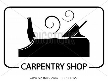 Logotype For Woodworking Shop. Icon Of A Carpentry Shop. Illustration Of A Planer. Woodworking Logo