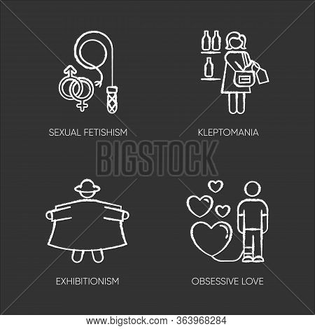 Mental Disorder Chalk Icons Set. Sexual Fetishism. Kleptomania. Exhibitionism. Obsessive Love. Steal