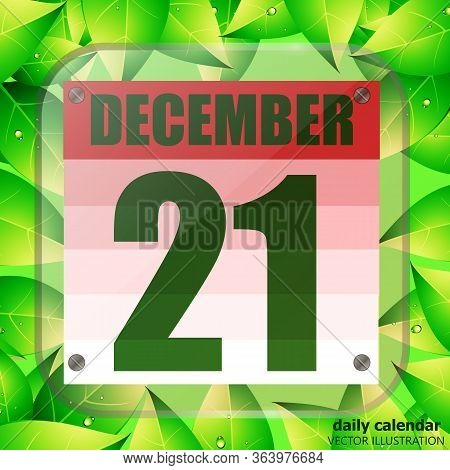 December 21 Icon. For Planning Important Day With Green Leaves. Banner For Holidays And Special Days