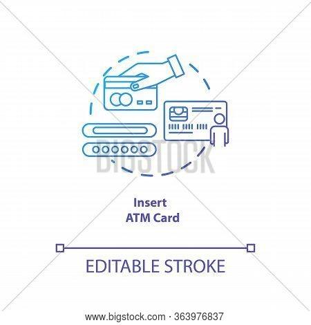 Insert Atm Card Blue Gradient Concept Icon. Money Withdrawal Procedure Idea Thin Line Illustration.