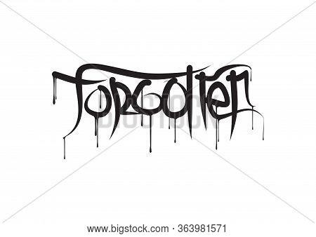 Forgotten Lettering Text. Modern Calligraphy Style Vector Illustration.