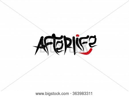 Afterlife Lettering Text. Modern Calligraphy Style Vector Illustration.