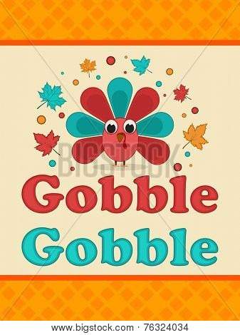 Poster, banner or flyer design for Thanksgiving Day celebrations with colourful turkey bird and text Gobble Gobble on yellow and beige background.
