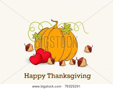 Beautiful greeting card design for Happy Thanksgiving Day celebrations with pumpkin, acorn and apples.