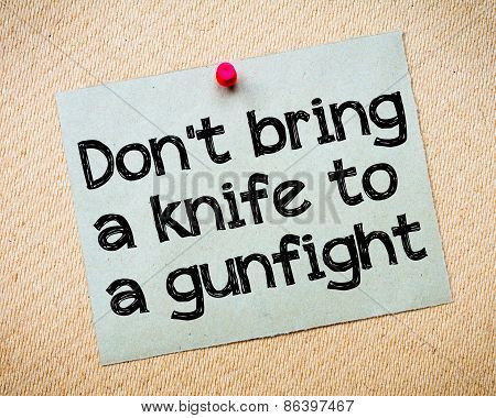 Don't Bring A Knife To A Gunfight