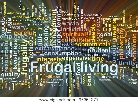 Background concept wordcloud illustration of frugal living glowing light