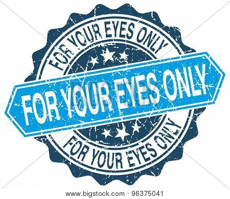 For Your Eyes Only Blue Round Grunge Stamp On White