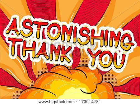 Astonishing Thank You - Comic book style word on abstract background.