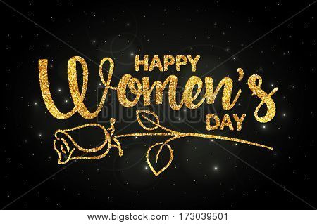 Happy Women's Day golden handwritten lettering. March 8. Modern vector hand drawn calligraphy with abstract rose made of abstract spangles for your greeting card design