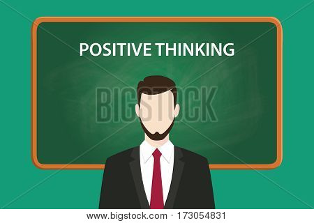 positive thinking illustration with a bearded man wearing black suit in front of green chalk board and white text vector