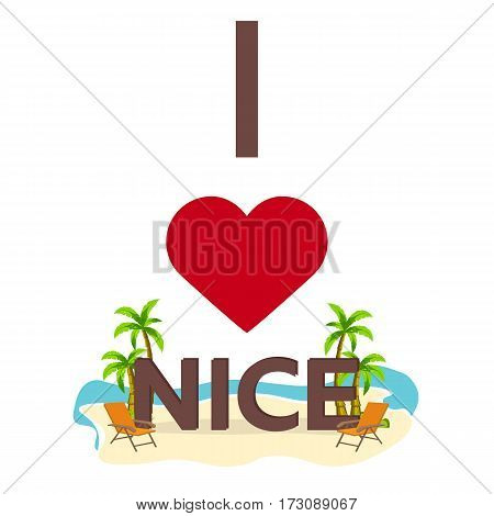 I Love Nice. Travel. Palm, Summer, Lounge Chair. Vector Flat Illustration.