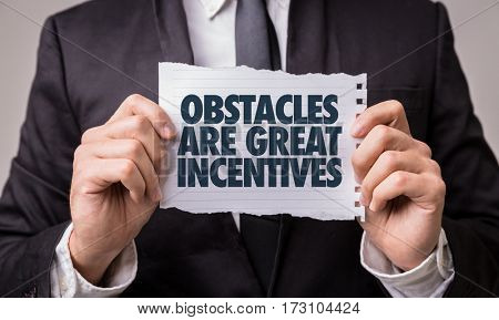 Obstacles Are Great Incentives