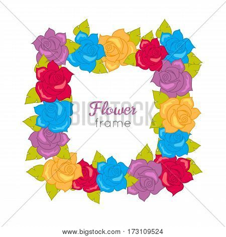 Flower frame. Squar wreath of different blossoms. Leaves. Colourful selection of flowers on white. Blue purple yellow red roses. Decoration. Accessory for women. Cartoon design in flat. Vector