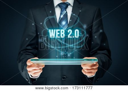 Web 2.0 modern internet concept. Businessman think how to capitalize web 2.0 trend.