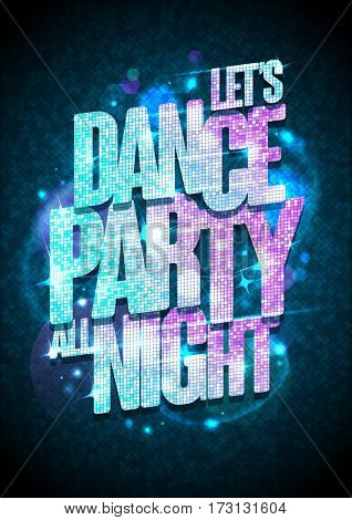 Let`s dance party all night poster with blue and pink fashion crystal headline, rasterized version