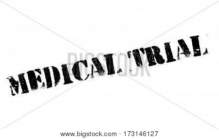 Medical Trial rubber stamp. Grunge design with dust scratches. Effects can be easily removed for a clean, crisp look. Color is easily changed.