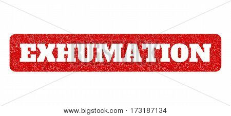 Red Rubber Seal Stamp With Exhumation Text Hole. Glyph Tag Inside Rounded Rectangular Banner. Grunge
