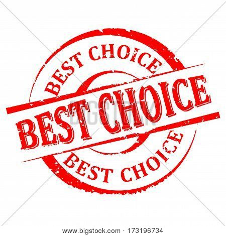Scratched round red stamp with the word - best choice - vector