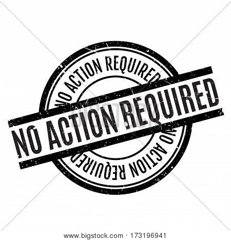 No Action Required rubber stamp. Grunge design with dust scratches. Effects can be easily removed for a clean, crisp look. Color is easily changed.