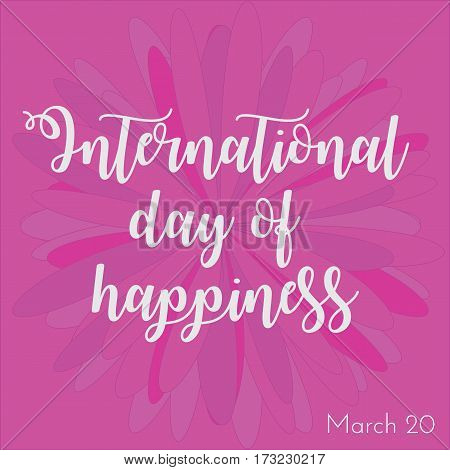 Greeting vector card with flower on background. Could be used in International day of happiness