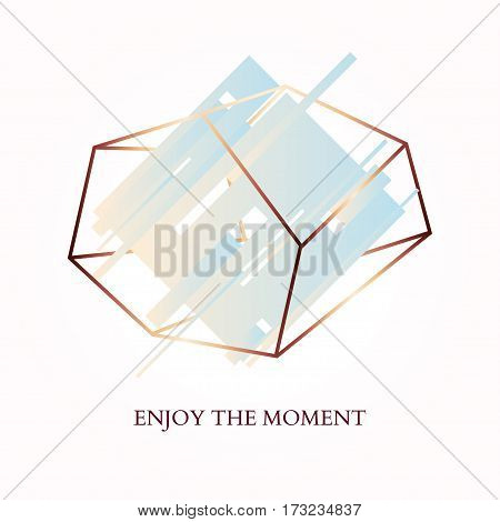 Abstract geometric poster. Quote - Enjoy the moment. In the style of art Deco and Memphis. Blue rhombus in a bronze crystal on a powder pink background. Vector. Design template brochure or cover.