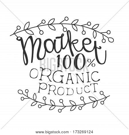 100 Percent Organic Product Market Black And White Promo Sign Design Template With Calligraphic Text. Fresh Bio Food, Farming And Gardening Products Store Monochrome Vector Label.