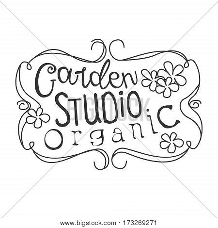 Garden Organic Studio Black And White Promo Sign Design Template With Calligraphic Text With Vintage Frame. Fresh Bio Food, Farming And Gardening Products Store Monochrome Vector Label.