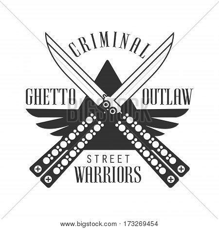 Criminal Outlaw Street Club Black And White Sign Design Template With Text And Crossed Butterfly Knives Monochrome Vector Emblem With Ghetto Symbols For Prints And Stencils.