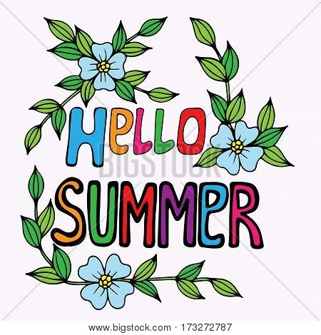 Hello Summer colorful lettering with flower. Hand drawn phrase for card invitation posters texture backgrounds placards banners.
