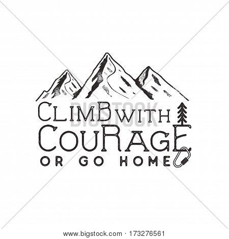 Climbing vintage label design. Hand drawn badge with mountain, climb gear and typography elements. Outdoors adventure t shirt, logotype. Vector illustration.