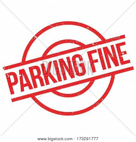 Parking Fine rubber stamp. Grunge design with dust scratches. Effects can be easily removed for a clean, crisp look. Color is easily changed.