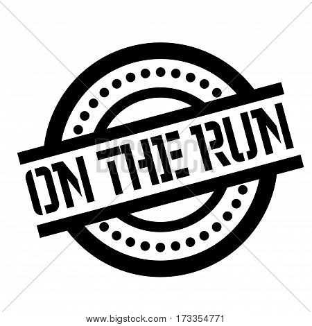 On The Run rubber stamp. Grunge design with dust scratches. Effects can be easily removed for a clean, crisp look. Color is easily changed.