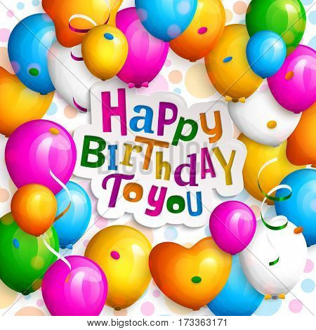Happy birthday greeting card. Party colorful balloons, streamers, confetti and stylish lettering on dotted background.