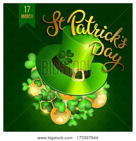 Clovers coins green hat and original lettering St. Patricks Day on a green and gold background. Illustration for St. Patrick's day posters greeting cards print and web projects.